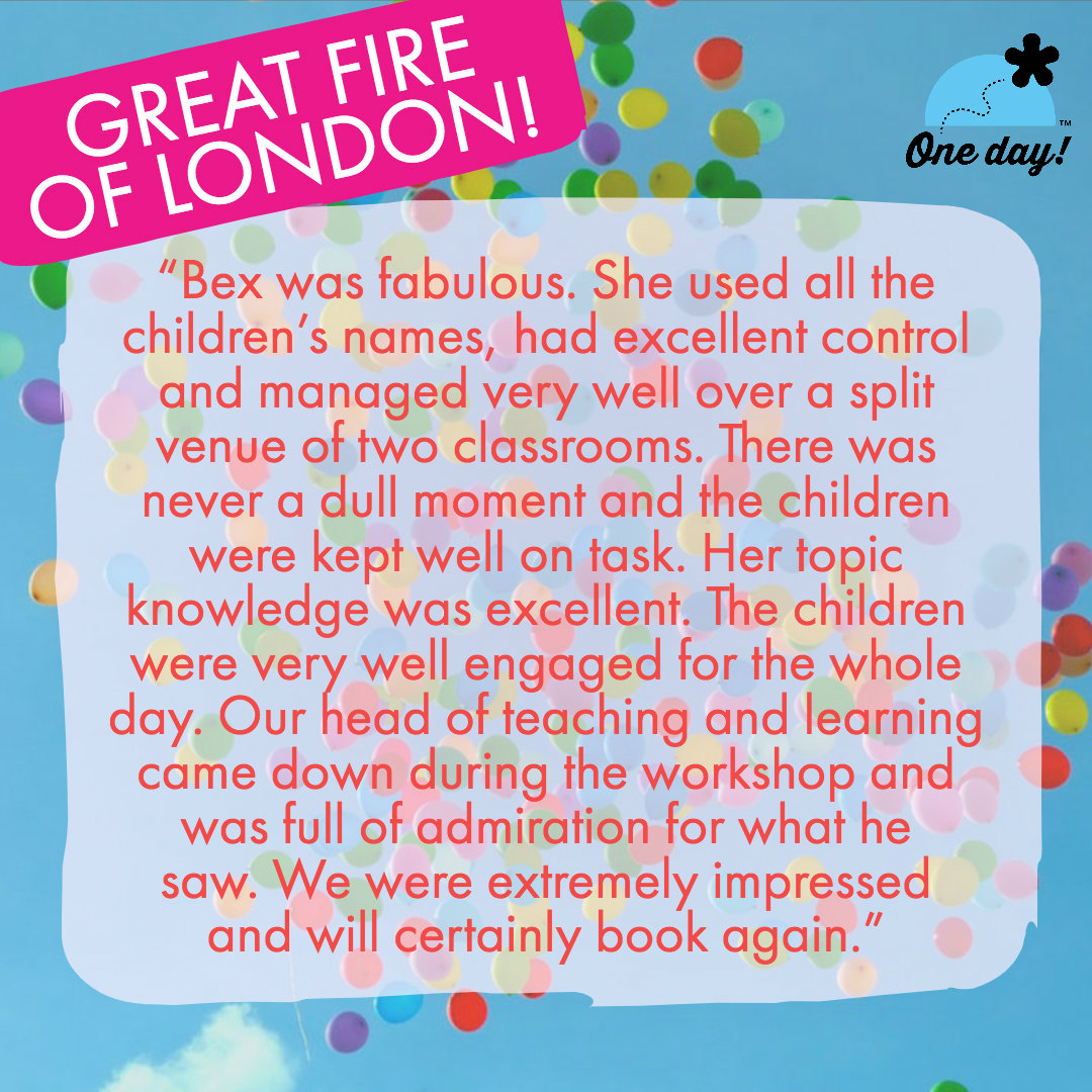 Half term feedback One Day Creative Great Fire of London